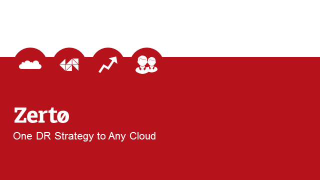 One Disaster Recovery Strategy – ANY CLOUD