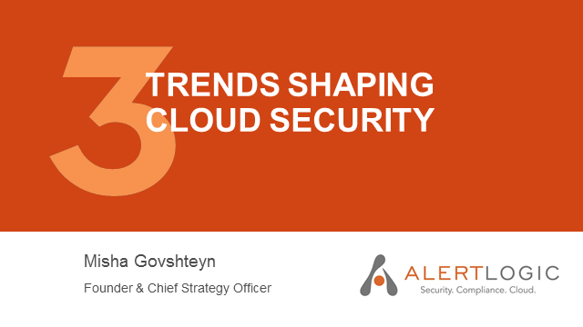 3 Dominant Trends Shaping Cloud Security in 2015