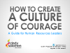 How to Create a Culture of Courage: A Guide for HR Leaders