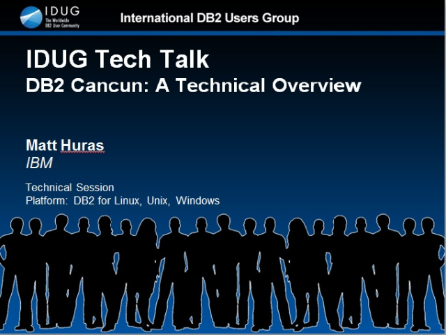 IDUG Tech Talk: DB2 Cancun : A Technical Overview