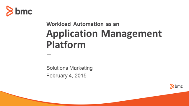 Workload Automation as an Application Management Platform