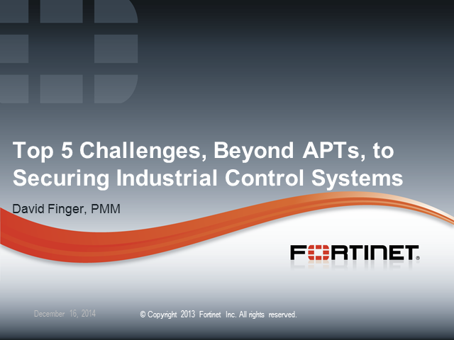 Top 5 Challenges, Beyond APTs, to Securing Industrial Control Systems