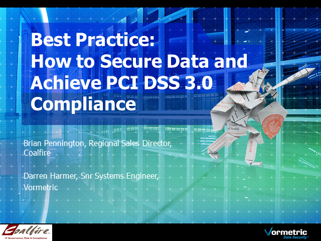 Best Practice: How to Secure Data and Achieve PCI DSS 3.0 Compliance.