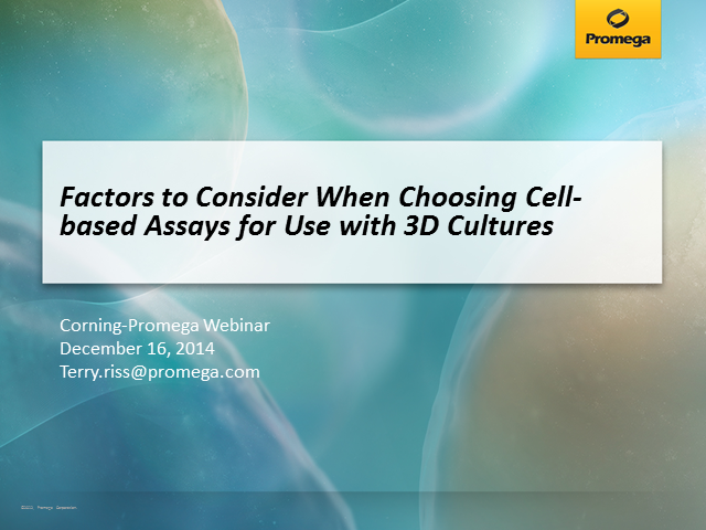 Factors to Consider When Choosing Cell-based Assays for Use with 3D Cultures