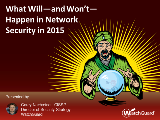 What Will (And Won't) Happen In Network Security in 2015