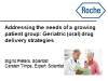Addressing the needs of a growing patient group: geriatric oral drug delivery