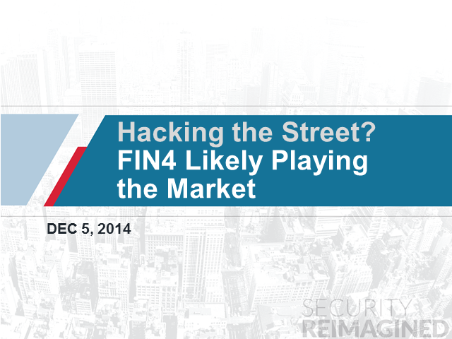 Hacking the Street? FIN4 Likely Playing the Market