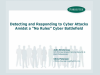"Detecting and Responding to Cyber Attacks Amidst a ""No Rules"" Cyber Battlefield"