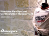 Windows DevOps and Configuration Management at Rackspace