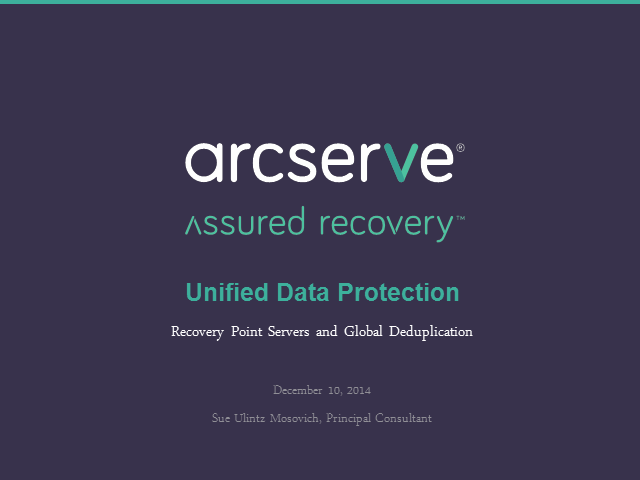 Arcserve Unified Data Protection –Global Deduplication and Recovery Point Server
