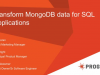 Transofrm MongoDB Data For SQL Applications