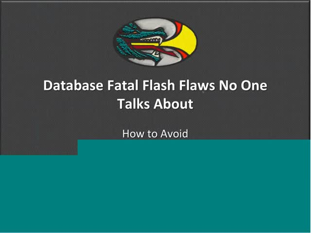 Database Fatal Flash Flaws No One Talks About (And How to Avoid Them)