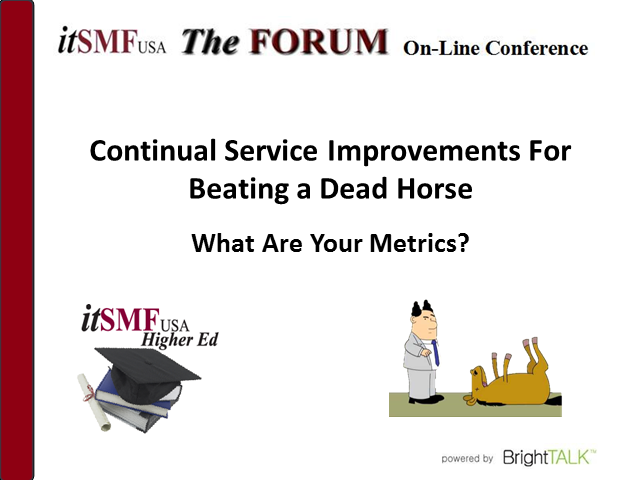 Higher Ed SIG | CSI for Beating a Dead Horse – What are your Metrics?