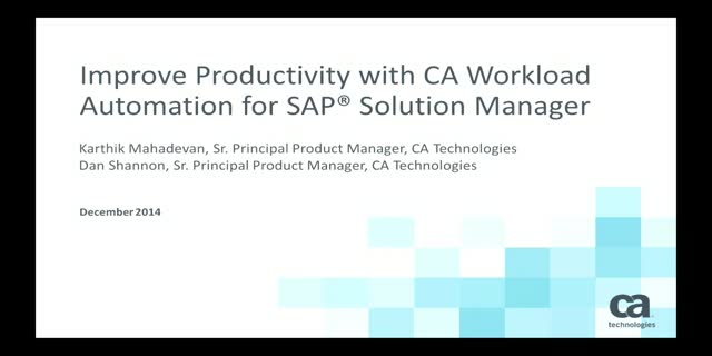 Improve Productivity with CA Workload Automation for SAP Solution Manager