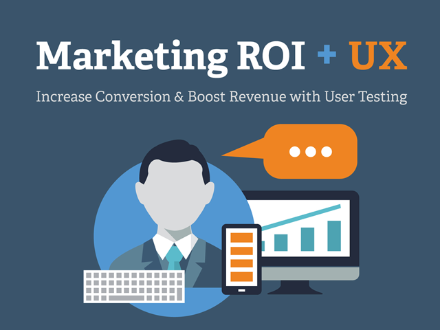 Marketing, Meet UX: Increase Conversion & Boost Revenue with User Testing
