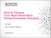 How to Choose Your Next Generation Threat Emulation Solution