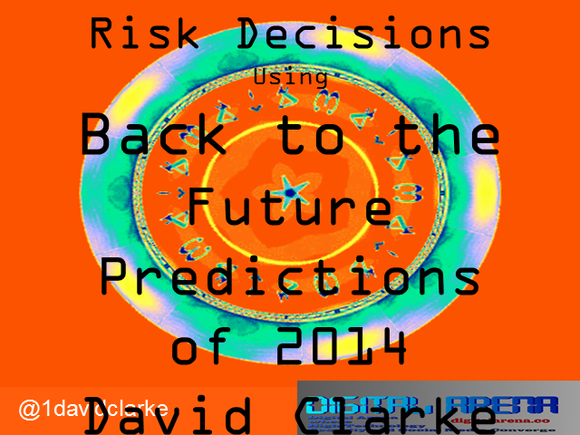 Risk Decisions using Back to the Future predictions of 2014