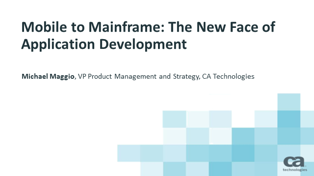 Mobile to Mainframe: The New Face of Application Development