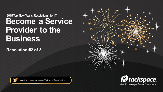 2015 IT Resolution 2: Become a Service Provider to the Business