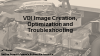 VDI Workshop: Image Creation, Optimization and Troubleshooting