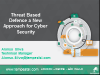Threat Based Defence: A New Approach for Cyber Security