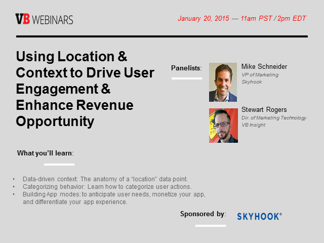 Using Location & Context to Drive User Engagement & Enhance Revenue Opportunity