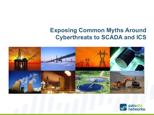 Exposing Common Myths Around Cyberthreats to SCADA and ICS