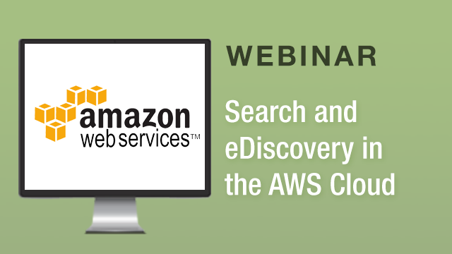 Transform Your Enterprise Search and eDiscovery in the AWS Cloud