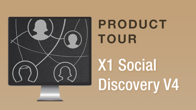 X1 Social Discovery™ V4 Product Tour