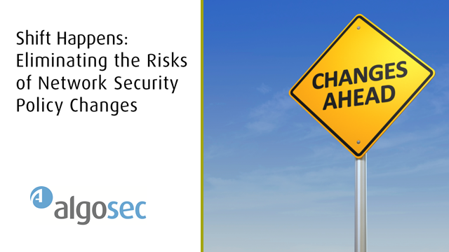 Shift Happens: Eliminating the Risks of Network Security Policy Changes