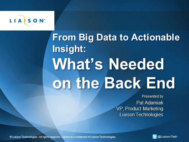 From Big Data to Actionable Insight: What's Needed on the Back End