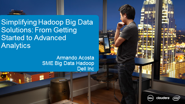 Simplifying Hadoop Big Data Solutions