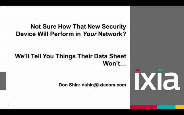 Not sure how that new security device will perform in your network?