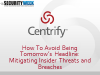 Mitigating Insider Threats and Breaches