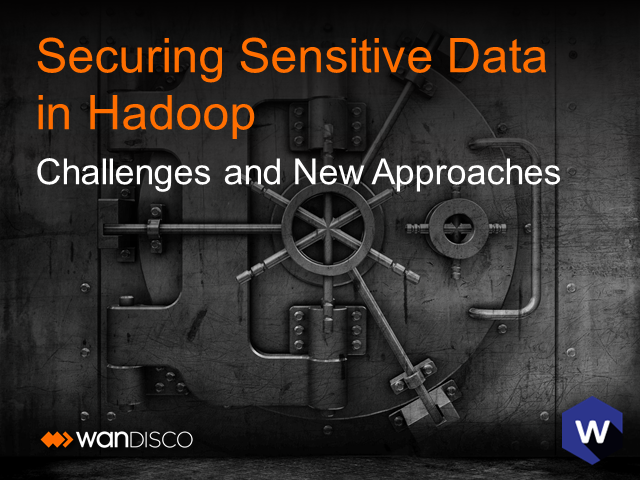 Securing Sensitive Data in Hadoop: Challenges and New Approaches