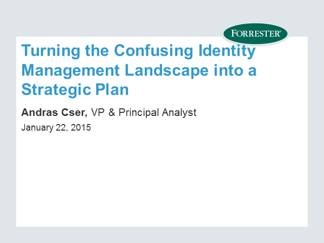 Turning the Confusing Identity Management Landscape into a Strategic Plan