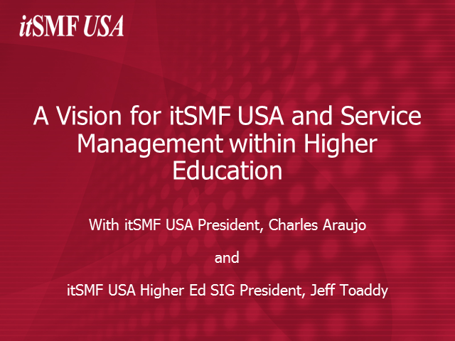 Higher Ed SIG - Future State of ITSM and the HE IT Professional