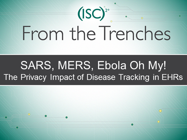 SARS, MERS, Ebola Oh My! - The Privacy Impact of Disease Tracking in EHRs