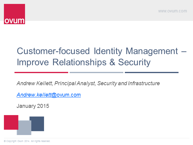 Customer-focused Identity Management: Improve Relationships and Security