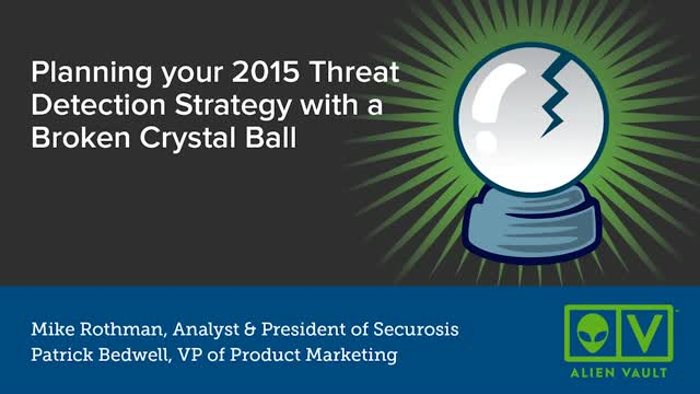 Planning your 2015 Threat Detection Strategy with a Broken Crystal Ball