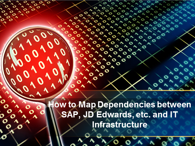 How to Map Dependencies Between SAP, JD Edwards, etc.and IT Infrastructure