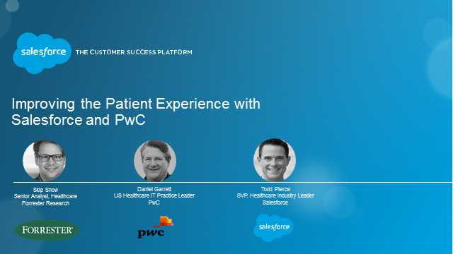 Improving the Patient Experience -- a Salesforce and PwC Webinar