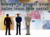 5 ways to propel your sales team into social