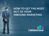 How to get the most out of your Inbound Marketing