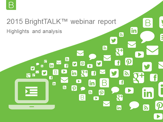 2015 BrightTALK webinar benchmarks report: Highlights and analysis webinar