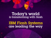 IBM FlashSystem transforms the customer experience