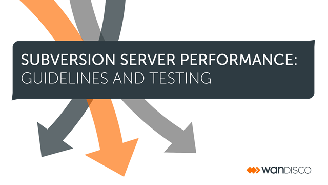 Subversion Server Performance: Guidelines and Testing