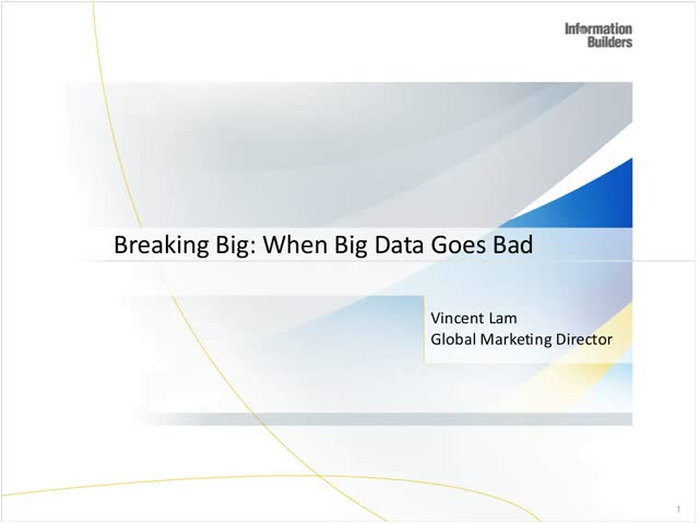 Breaking Big: When Big Data Goes Bad