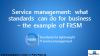 Service Management: What Standards Can Do For Business – The Example of FitSM