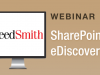 SharePoint eDiscovery: Legal Considerations and Best Practices